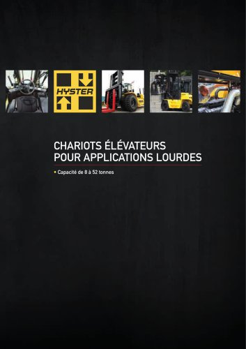 CHARIOTS ÉLÉVATEURS POUR APPLICATIONS LOURDES